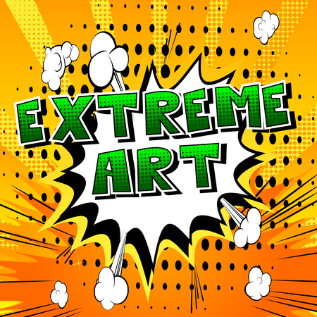 Extreme Art - Comic book style word on abstract background.