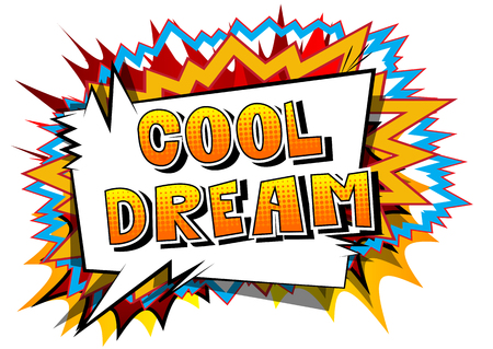 Cool Dream - Comic book style word on abstract background. Illustration