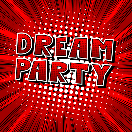 Dream Party - Comic book style word on abstract background.