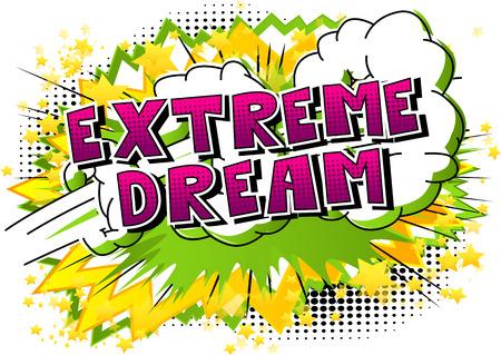 極端な夢 - 抽象的な背景に漫画本スタイルの単語。  イラスト・ベクター素材