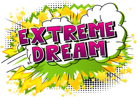 Extreme Dream - Comic book style word on abstract background. 向量圖像