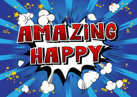 Amazing Happy - Comic book style word on abstract background.