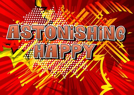 Astonishing Happy Comic book style word on abstract background.