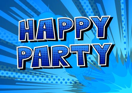 행복 한 파티 - 추상적 인 배경에 만화 스타일 단어.