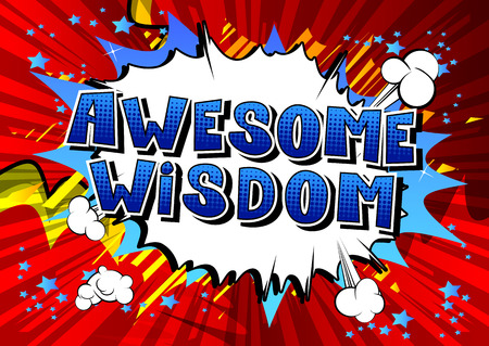 Awesome Wisdom - Comic book style word on abstract background.