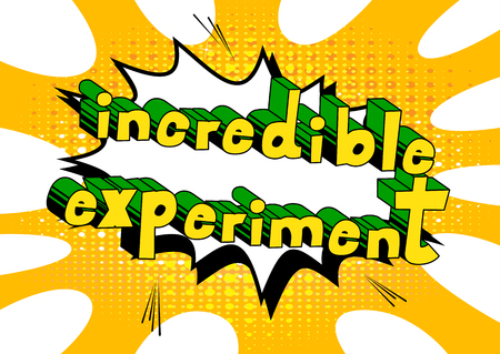Incredible Experiment - Comic book style phrase on abstract background.