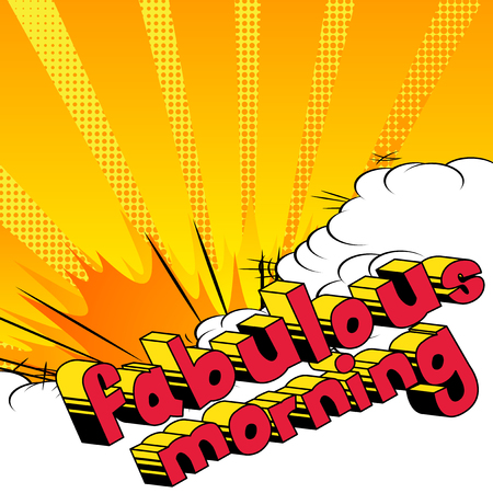 Fabulous Morning - Comic book style phrase on abstract background.