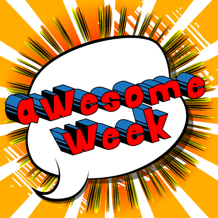 Awesome Week - Comic book style phrase on abstract background.