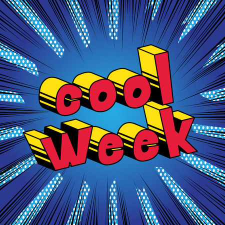 Cool Week - Comic book style phrase on abstract background. Illustration