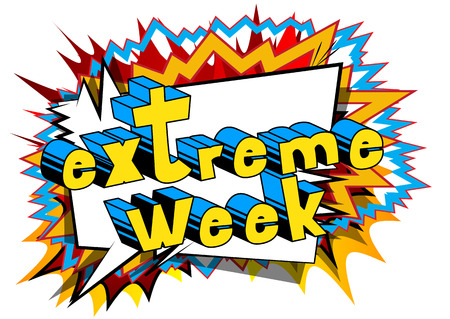 Extreme Week - Comic book style phrase on abstract background. Ilustração