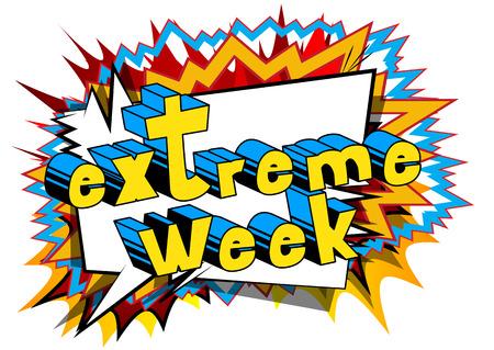 Extreme Week - de uitdrukking van de Grappig boekstijl op abstracte achtergrond. Stock Illustratie