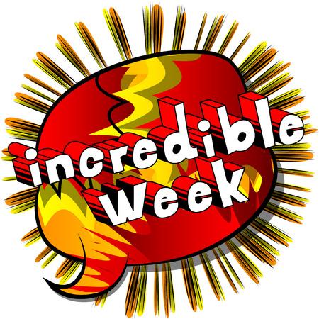 Incredible Week - Comic book stijl zin op abstracte achtergrond.