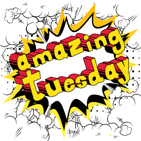 Amazing Tuesday - Comic book style word on abstract background.
