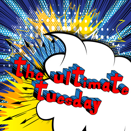 The Ultimate Tuesday - Comic book style word on abstract background.