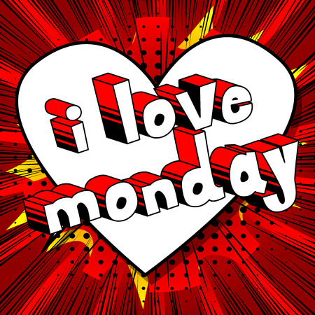 I Love Monday, comic book style word on abstract background.