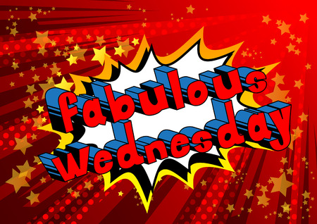 Fabulous Wednesday - Comic book style word on abstract background.