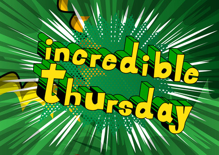 Incredible Thursday- Comic book style word on abstract background.