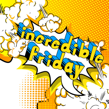 Incredible Friday Comic book style word on abstract background.