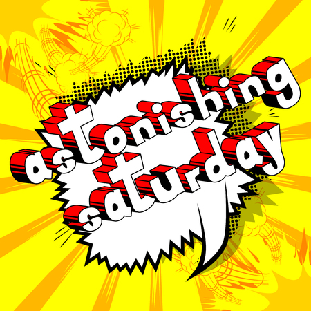 Astonishing Saturday- Comic book style word on abstract background.