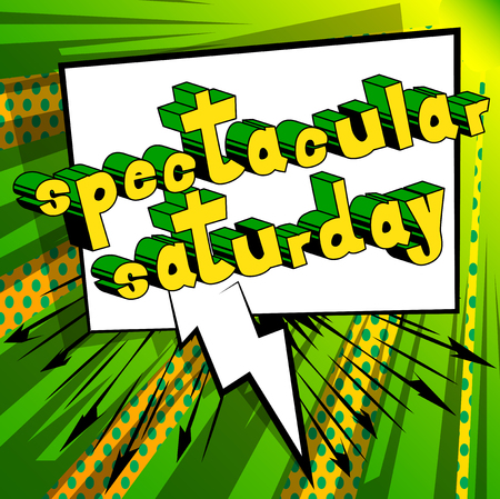 Spectacular Saturday- Comic book style word on abstract background.