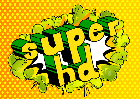 Super HD - Comic book style phrase on abstract background.
