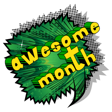 Awesome Month - Comic book style phrase on abstract background.