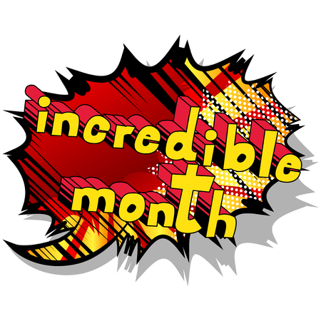 Incredible Month - Comic book style phrase on abstract background.