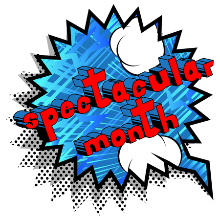 Spectacular Month - Comic book style phrase on abstract background.