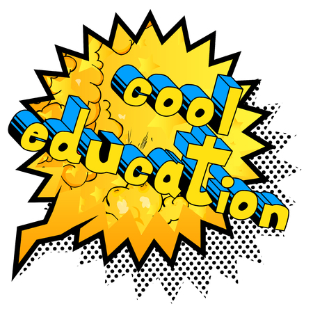 Cool Education - Comic book style phrase on abstract background.