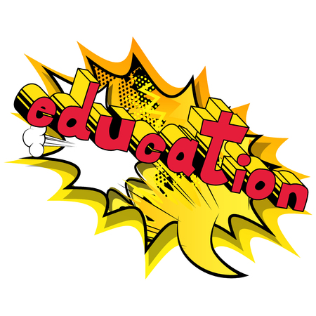 Education - Comic book style phrase on abstract background.