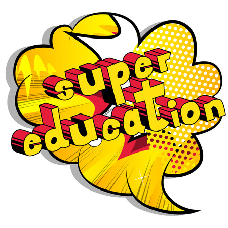 Super Education - Comic book style phrase on abstract background.