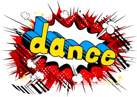 Dance - Comic book style phrase on abstract background.