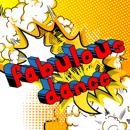 Fabulous Dance - Comic book style phrase on abstract background.