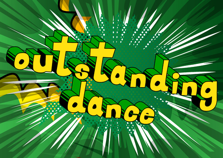Outstanding Dance - Comic book style phrase on abstract background. Illustration