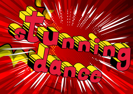 Stunning Dance - Comic book style phrase on abstract background.