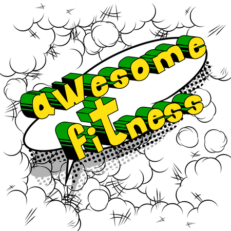 Awesome Fitness - Comic book style phrase on abstract background.