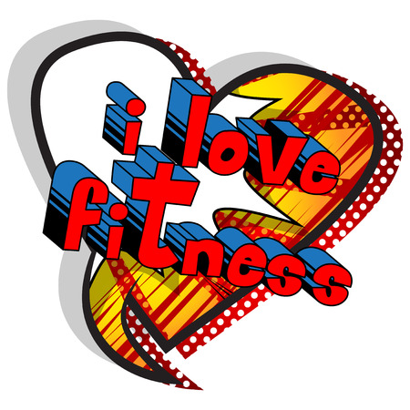 I Love Fitness - Comic book style phrase on abstract background. Banco de Imagens - 95629049