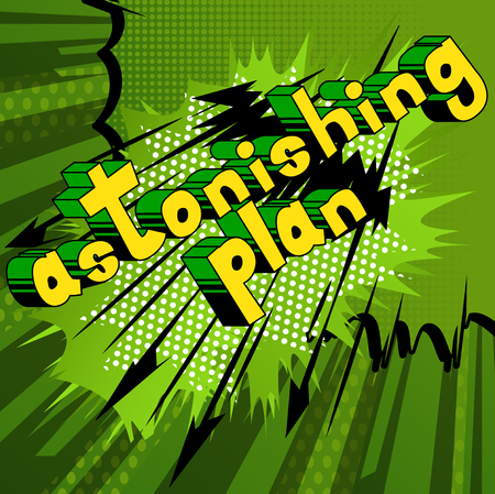 Astonishing Plan - Comic book style phrase on abstract background.