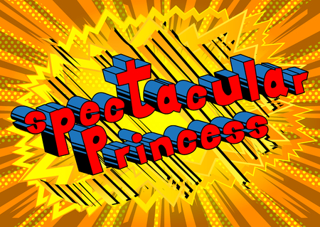 Spectacular Princess - Comic book style phrase on abstract background.