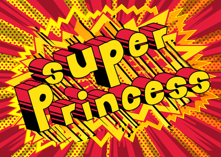 Super Princess - Comic book style phrase on abstract background. Ilustrace