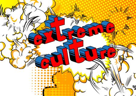 極端な文化 - 抽象的な背景に漫画本スタイルのフレーズ。