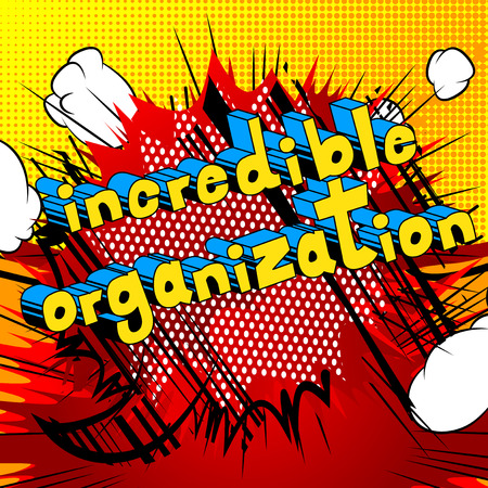 Incredible Organization - Comic book style phrase on abstract background.