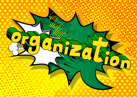 Organization - Comic book style phrase on abstract background.