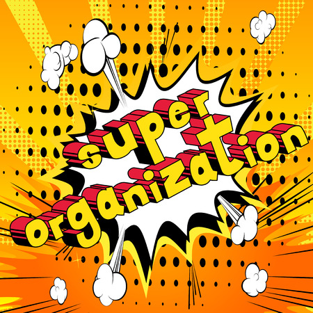 Super Organization - Comic book style phrase on abstract background.