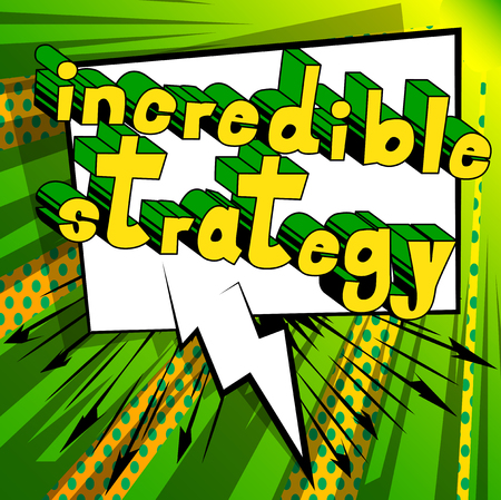 Incredible Strategy - Comic book style phrase on abstract background.