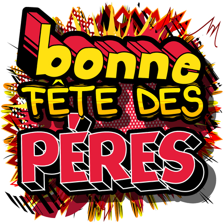 Happy fathers day (Bonne fête des Pères) card. French version  Comic book style vector illustrated banner, greeting card or poster.