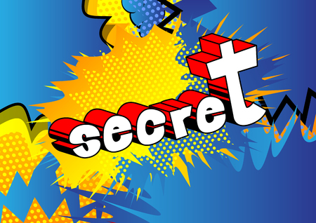 Secret - Comic book style phrase on abstract background.