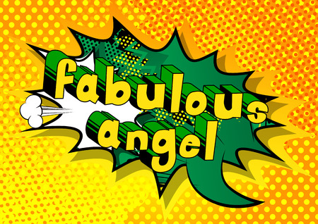 Fabulous Angel - Comic book style phrase on abstract background. Illustration