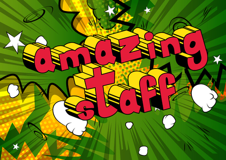 Amazing Staff - Comic book style phrase on abstract background. Illustration