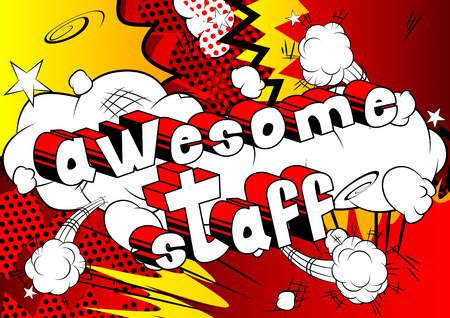 Awesome Staff - Comic book style phrase on abstract background.